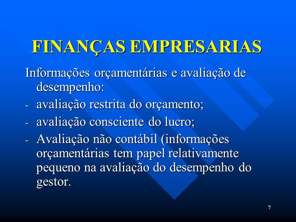 FINANÇAS EMPRESARIAS Informações orçamentárias e avaliação de desempenho: avaliação restrita do orçamento;