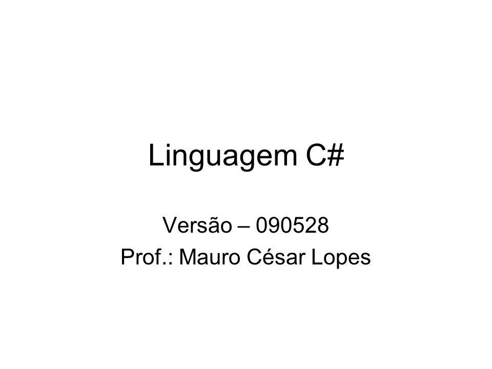 Versão – 090528 Prof.: Mauro César Lopes