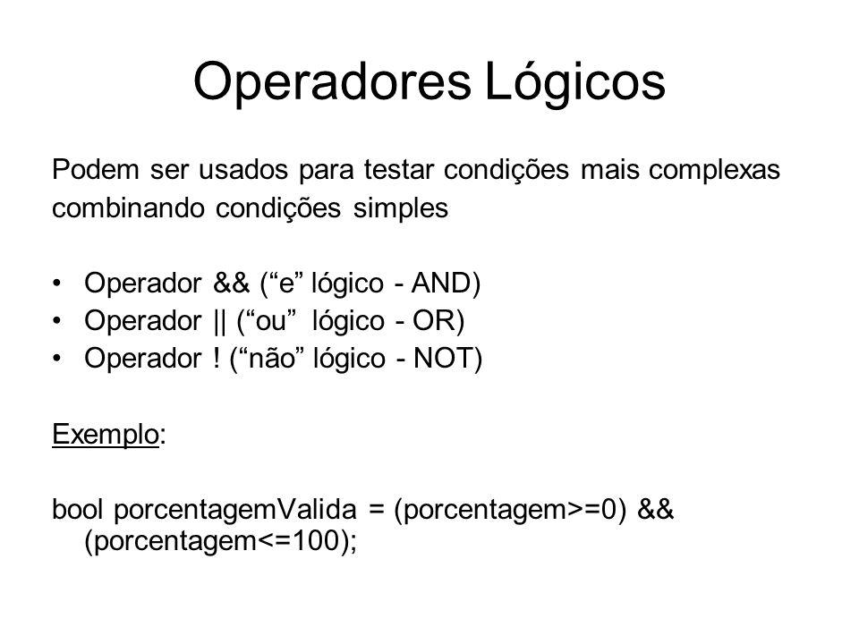 Operadores Lógicos Podem ser usados para testar condições mais complexas. combinando condições simples.