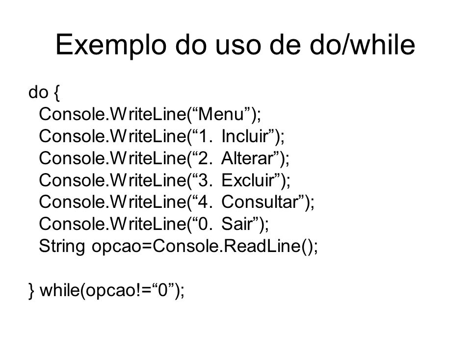 Exemplo do uso de do/while