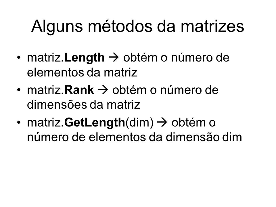 Alguns métodos da matrizes