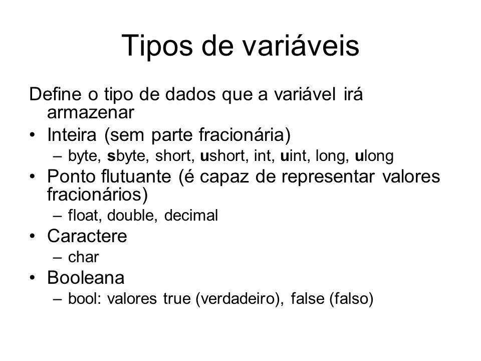 Tipos de variáveis Define o tipo de dados que a variável irá armazenar