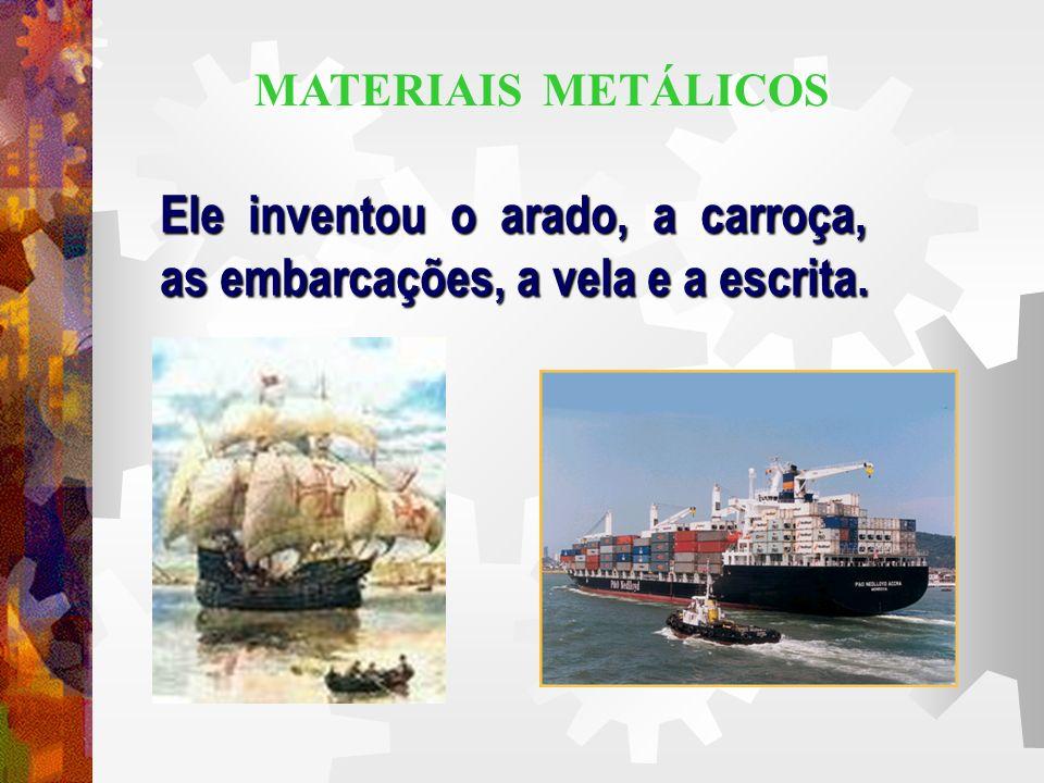 Ele inventou o arado, a carroça, as embarcações, a vela e a escrita.