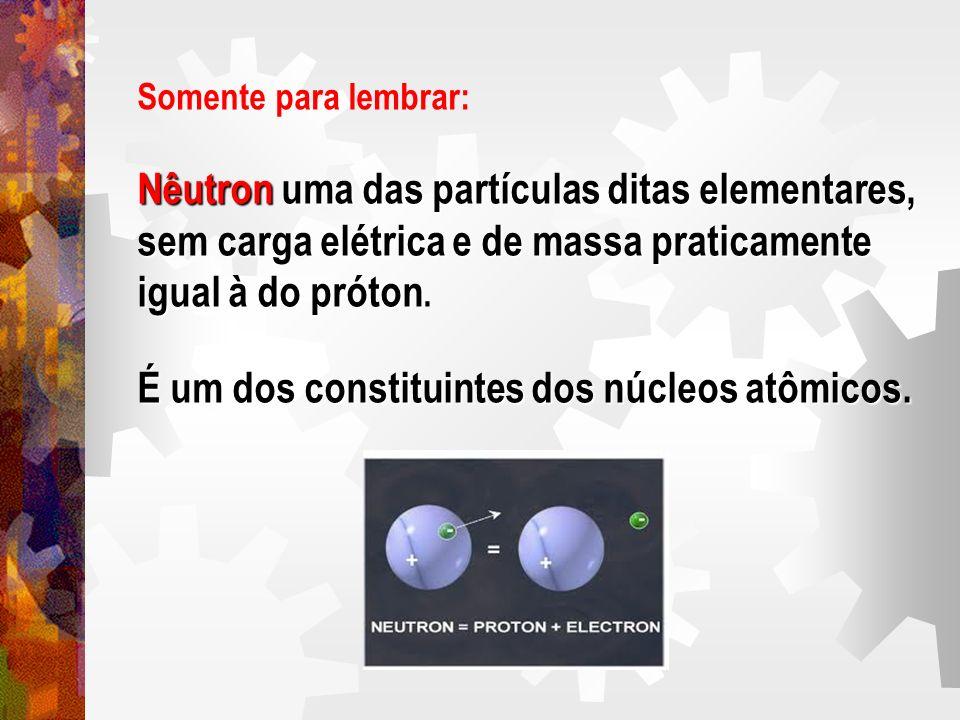 Nêutron uma das partículas ditas elementares,