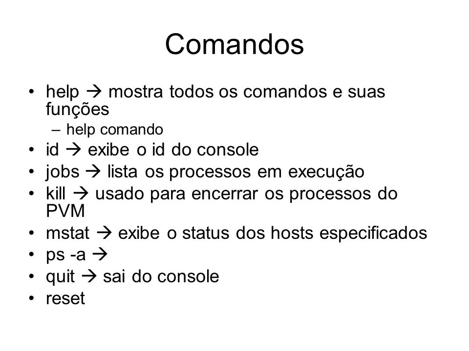 Comandos help  mostra todos os comandos e suas funções