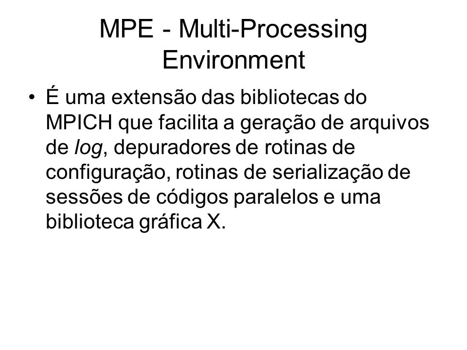 MPE - Multi-Processing Environment