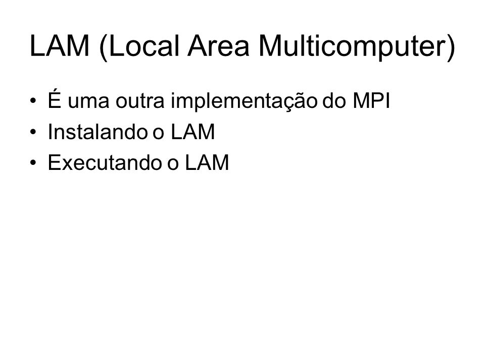 LAM (Local Area Multicomputer)