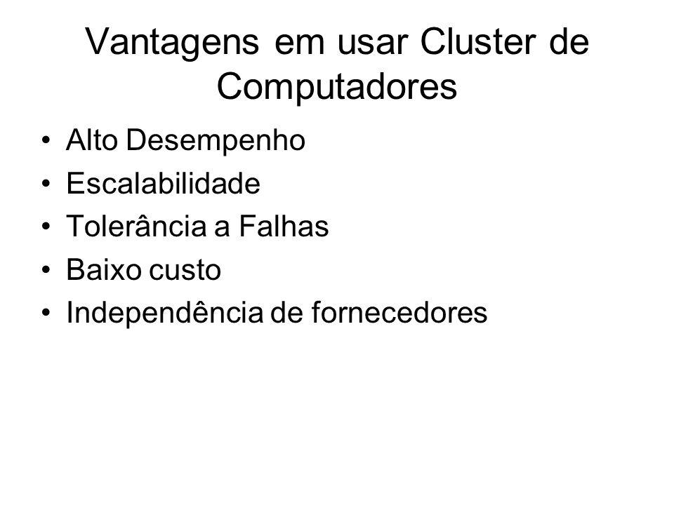 Vantagens em usar Cluster de Computadores