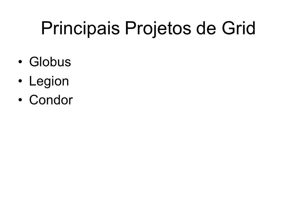 Principais Projetos de Grid