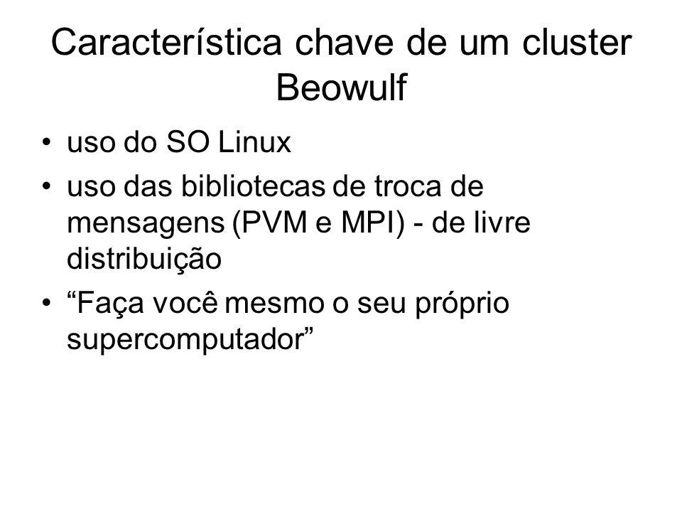 Característica chave de um cluster Beowulf