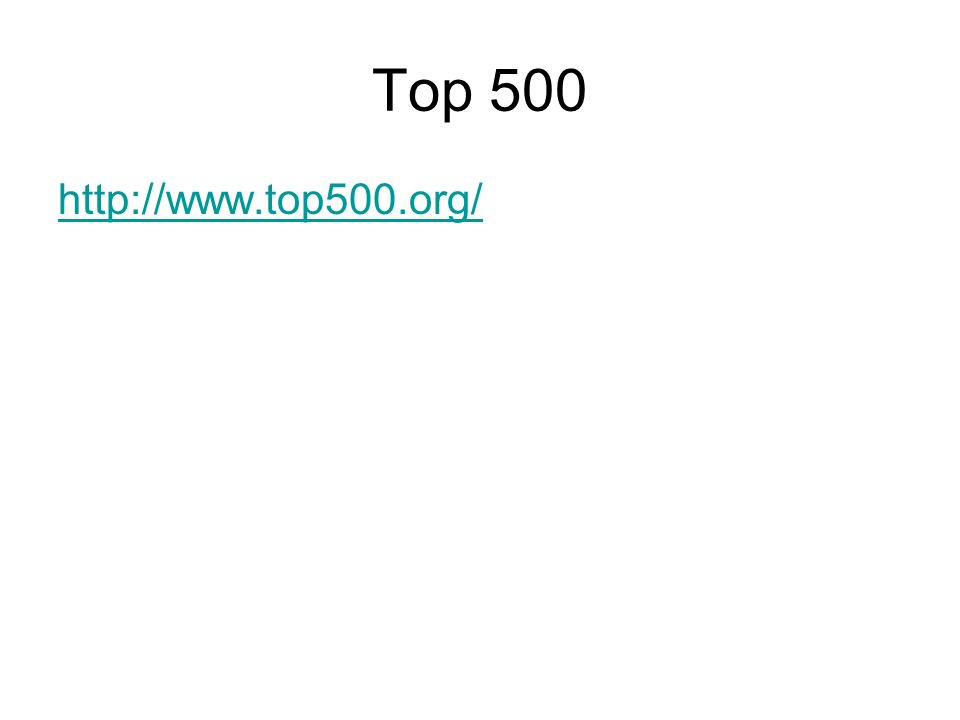 Top 500 http://www.top500.org/