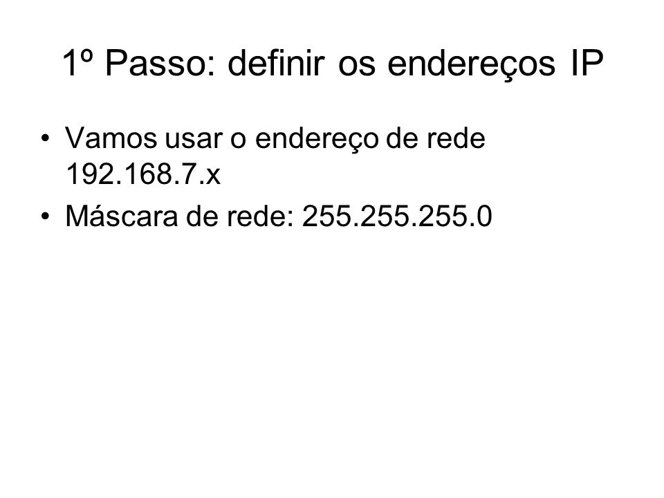 1º Passo: definir os endereços IP