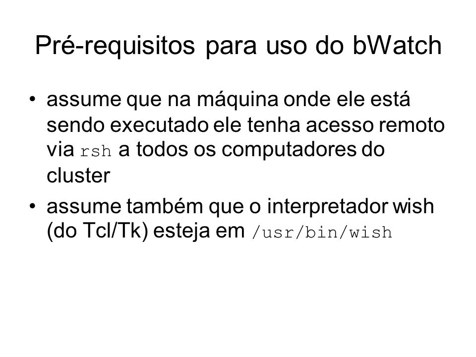 Pré-requisitos para uso do bWatch