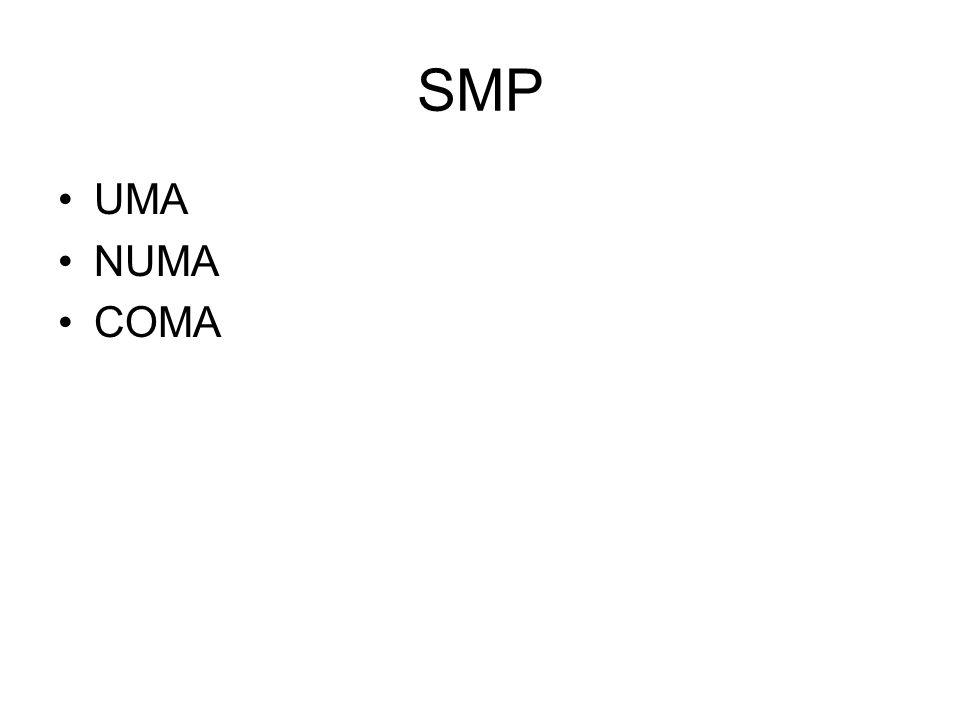 SMP UMA NUMA COMA