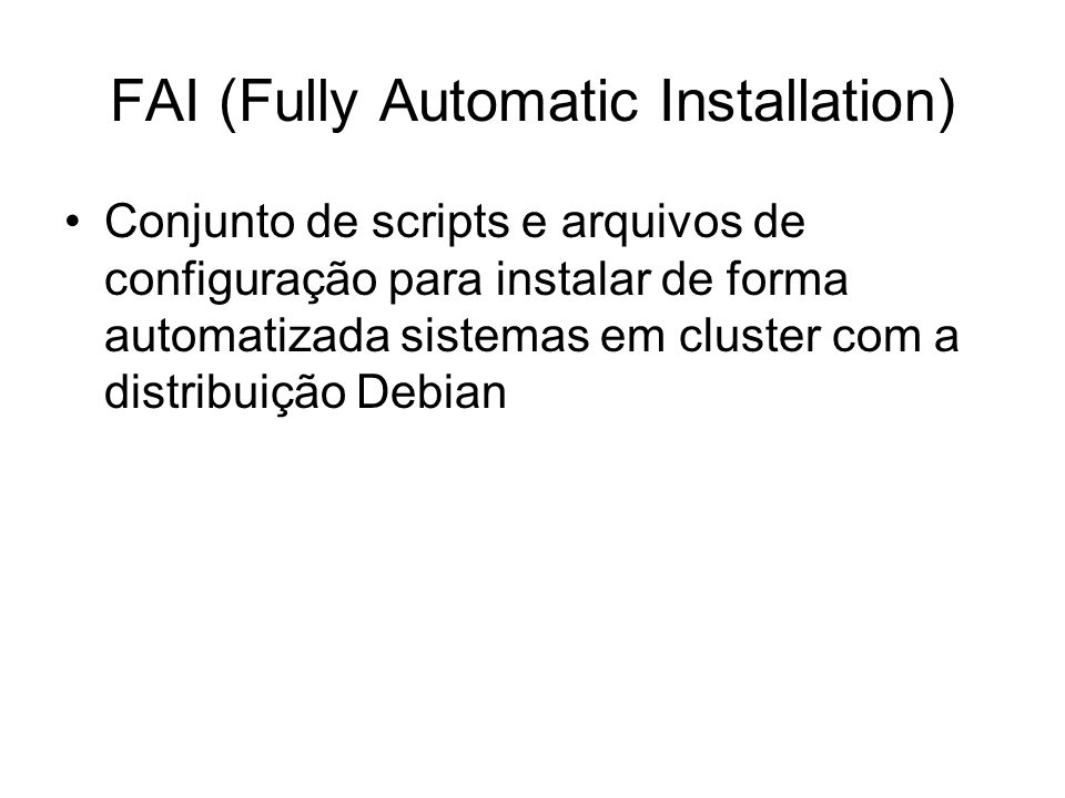 FAI (Fully Automatic Installation)