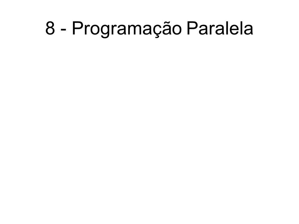 8 - Programação Paralela