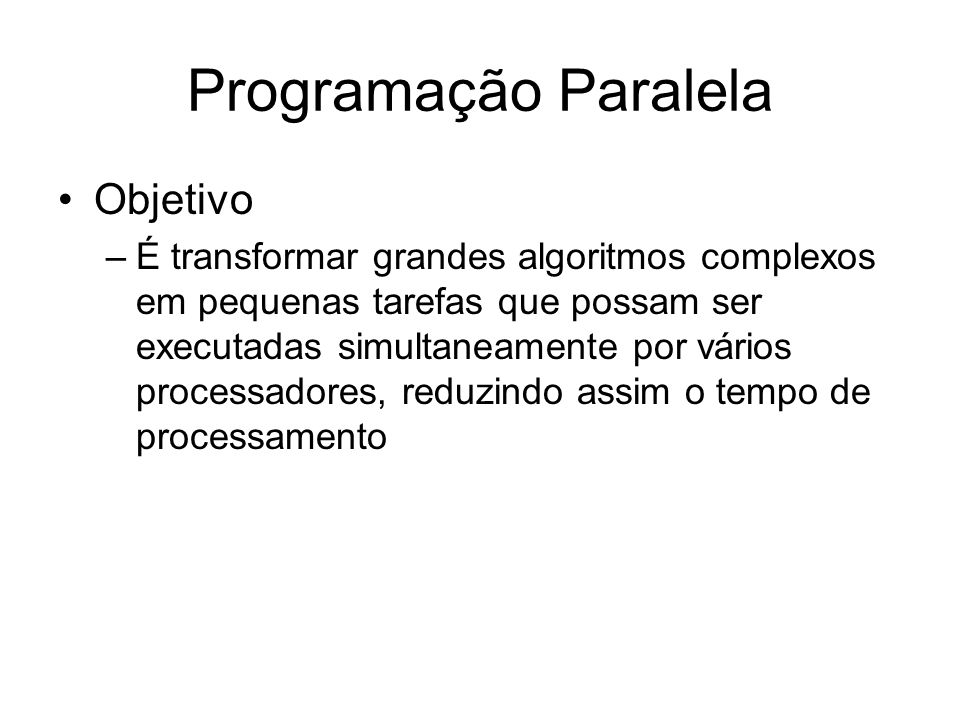 Programação Paralela Objetivo
