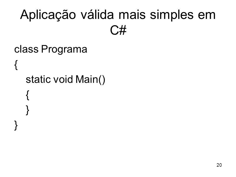 Aplicação válida mais simples em C#
