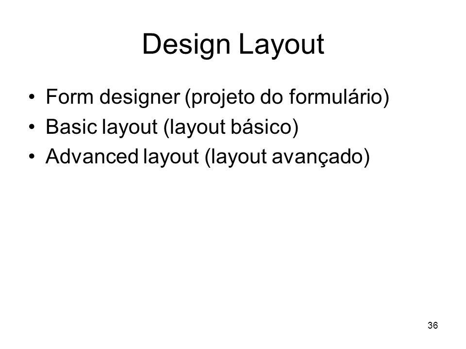 Design Layout Form designer (projeto do formulário)