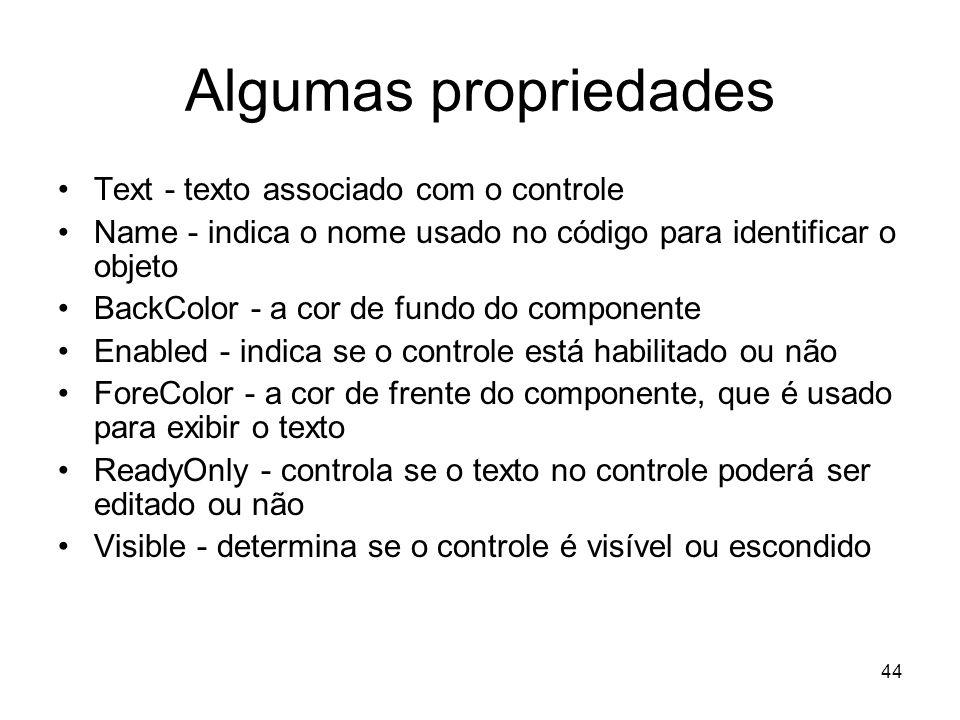 Algumas propriedades Text - texto associado com o controle