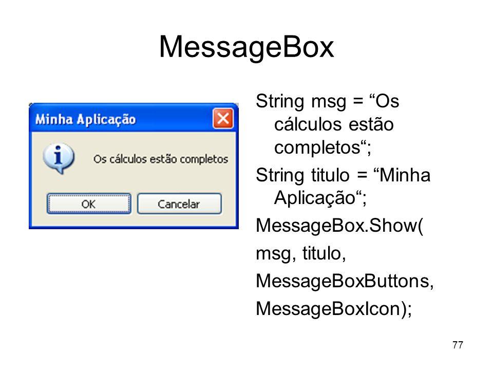 MessageBox String msg = Os cálculos estão completos ;