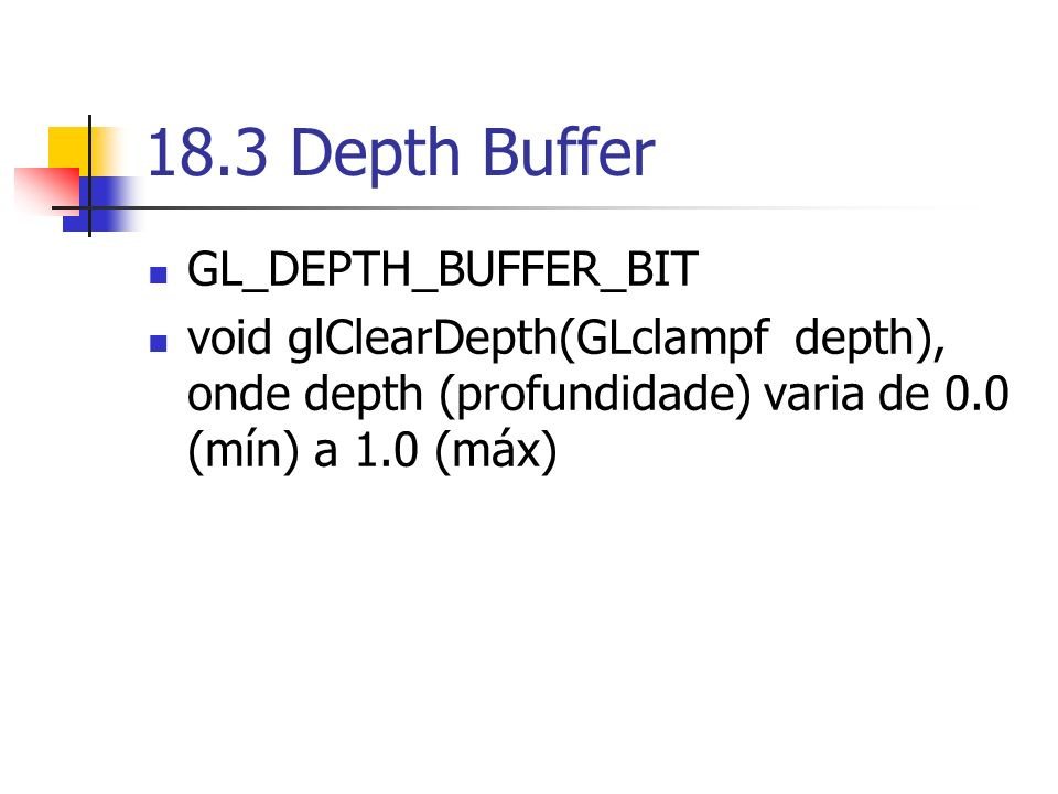 18.3 Depth Buffer GL_DEPTH_BUFFER_BIT