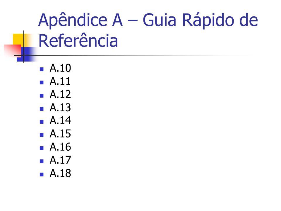 Apêndice A – Guia Rápido de Referência