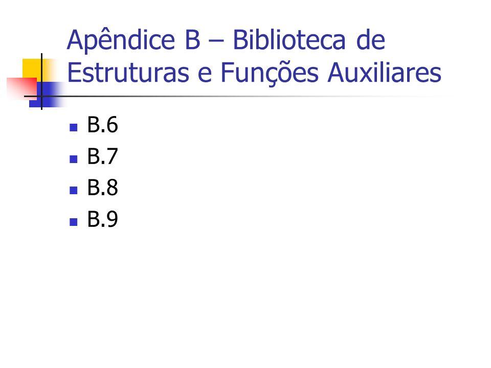 Apêndice B – Biblioteca de Estruturas e Funções Auxiliares