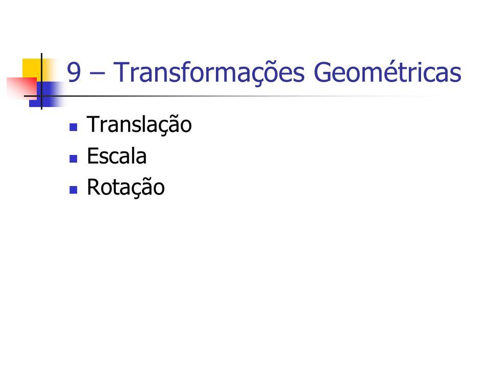 9 – Transformações Geométricas