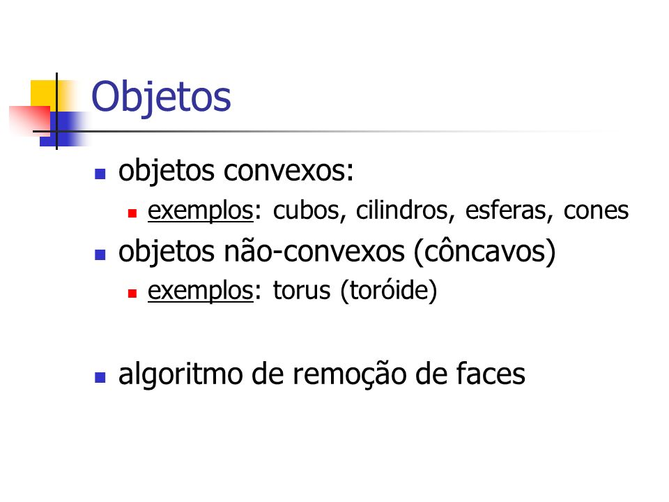 Objetos objetos convexos: objetos não-convexos (côncavos)