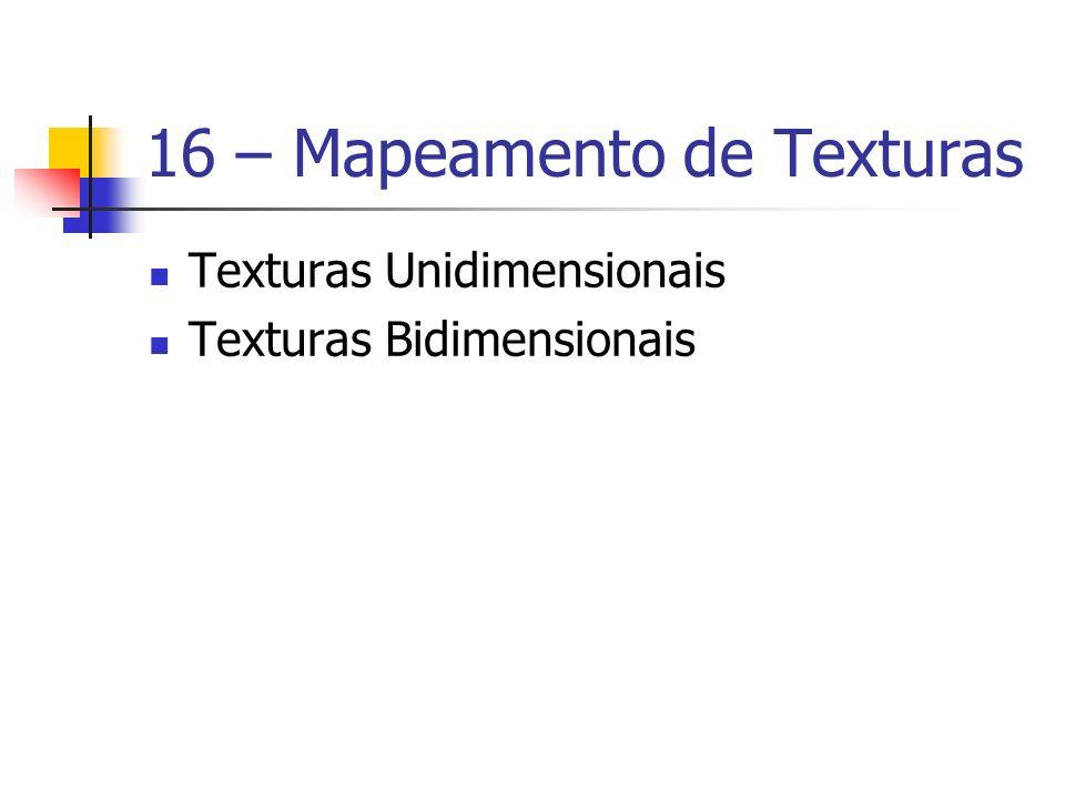 16 – Mapeamento de Texturas
