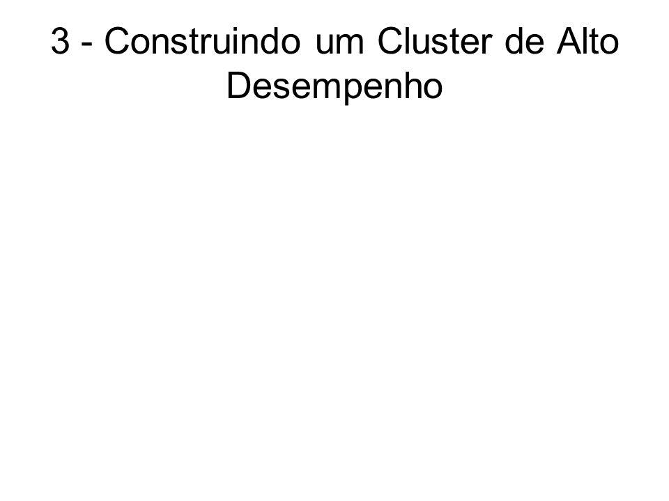 3 - Construindo um Cluster de Alto Desempenho