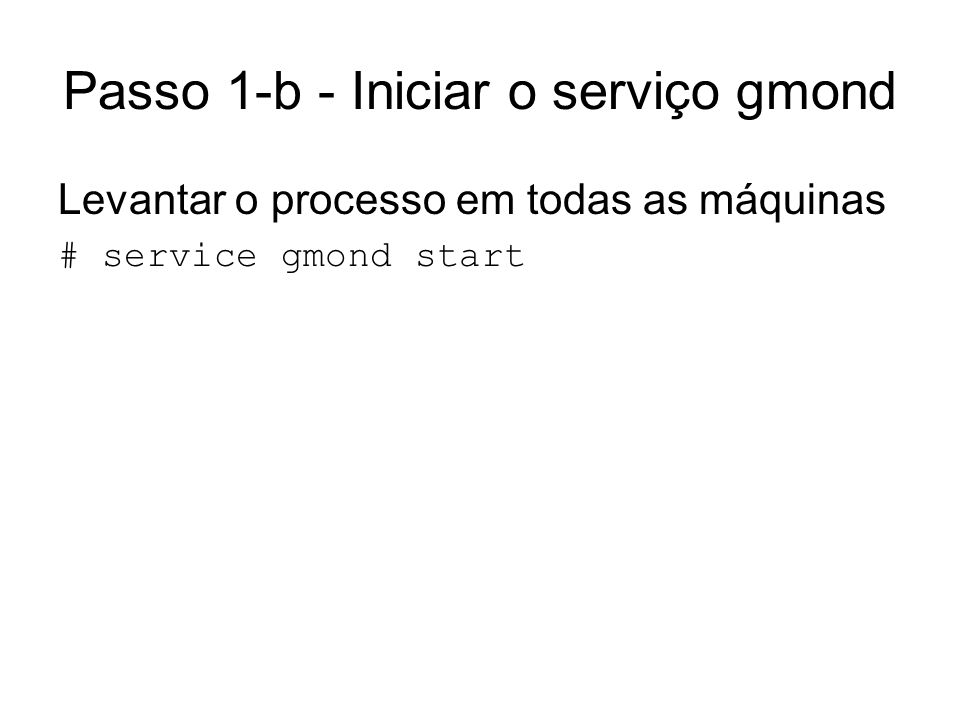 Passo 1-b - Iniciar o serviço gmond