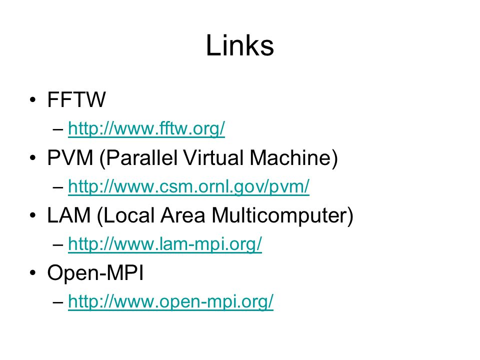 Links FFTW PVM (Parallel Virtual Machine)
