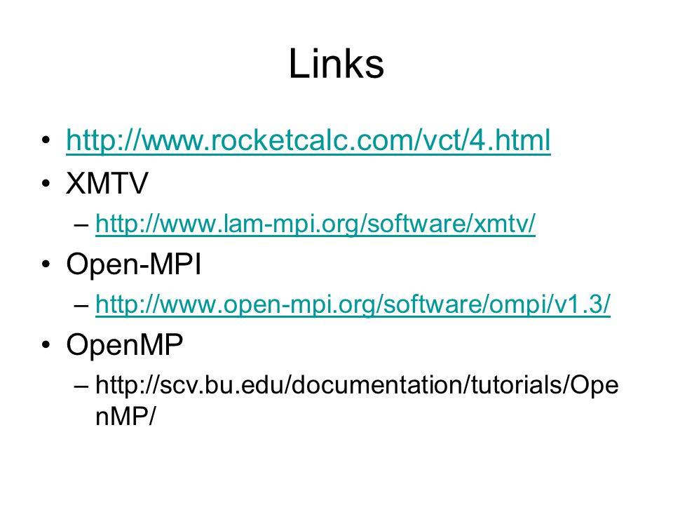 Links http://www.rocketcalc.com/vct/4.html XMTV Open-MPI OpenMP
