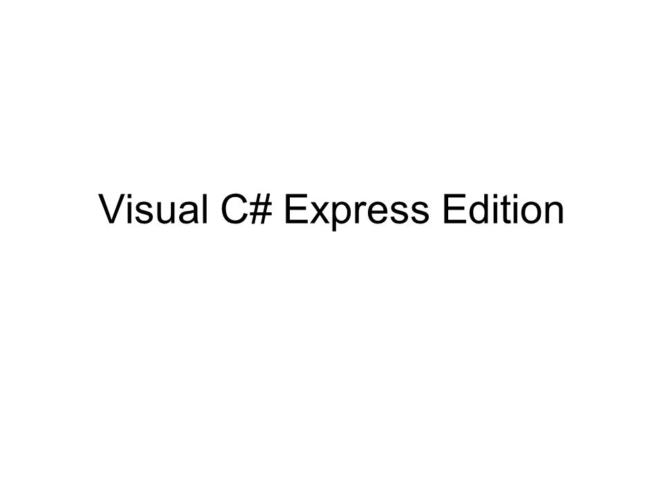 Visual C# Express Edition