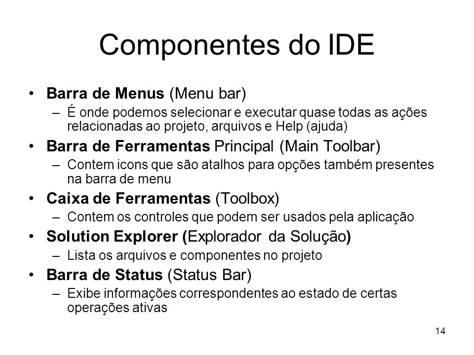 Componentes do IDE Barra de Menus (Menu bar)