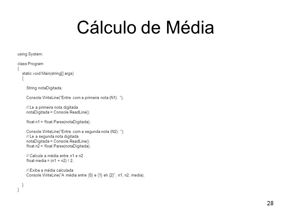 Cálculo de Média using System; class Program {