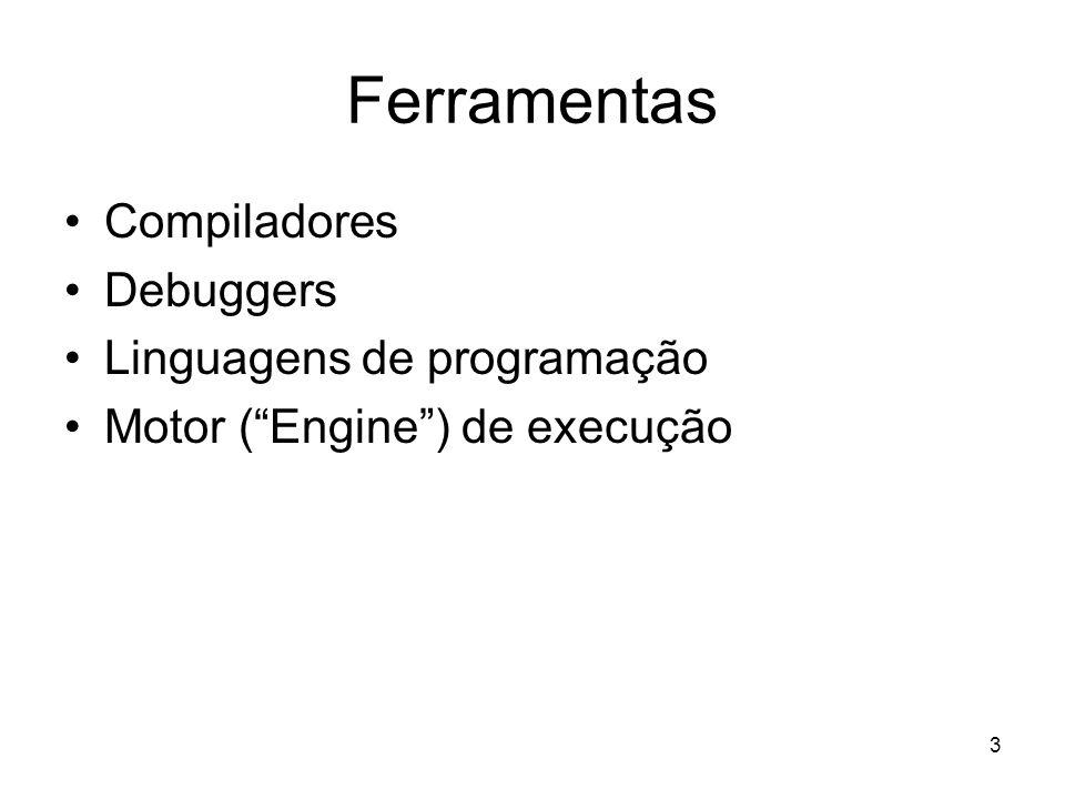 Ferramentas Compiladores Debuggers Linguagens de programação