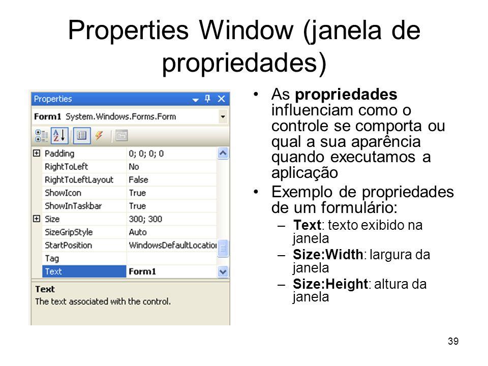 Properties Window (janela de propriedades)