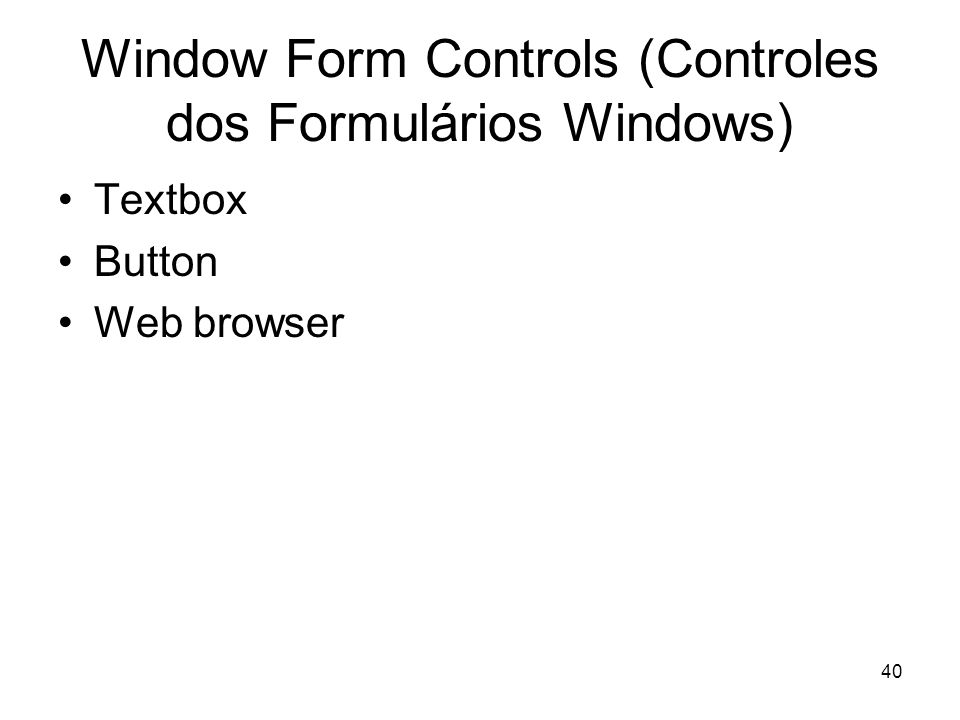Window Form Controls (Controles dos Formulários Windows)