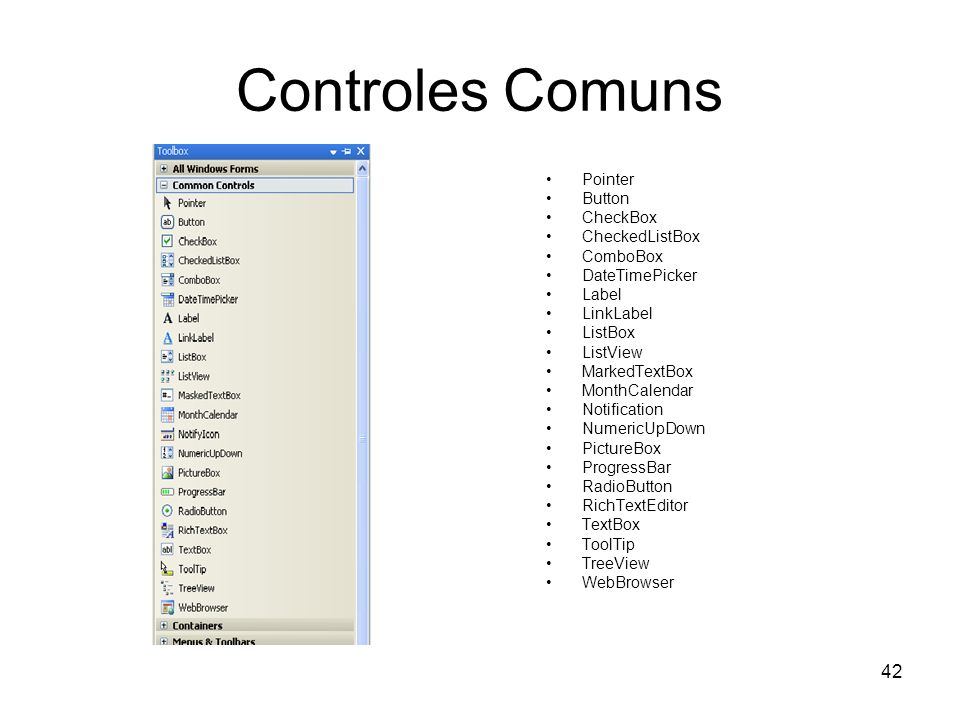 Controles Comuns Pointer Button CheckBox CheckedListBox ComboBox