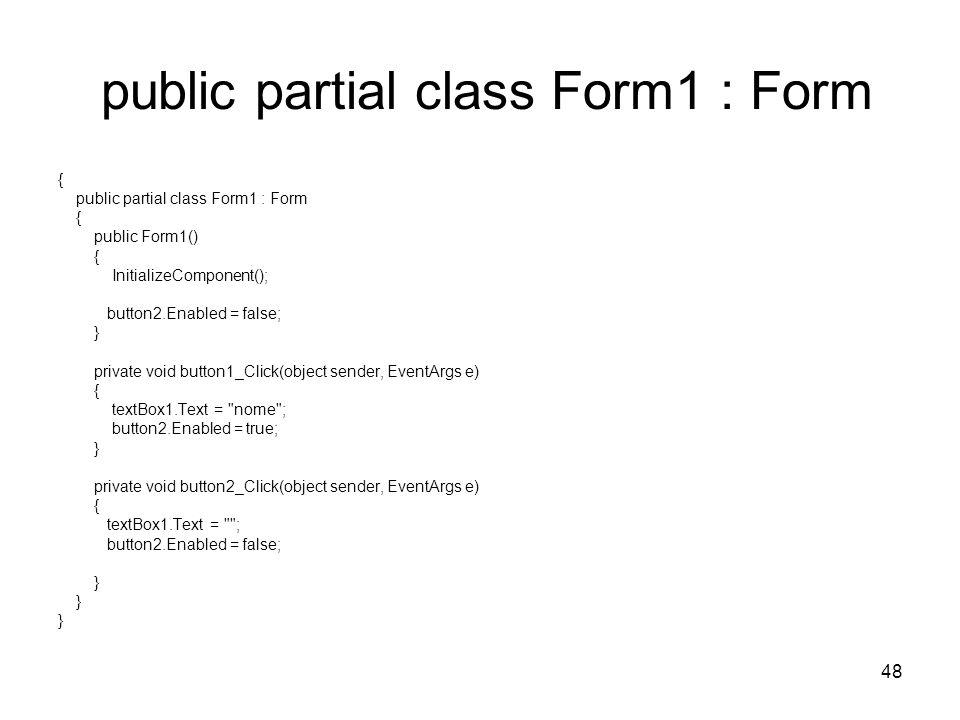 public partial class Form1 : Form
