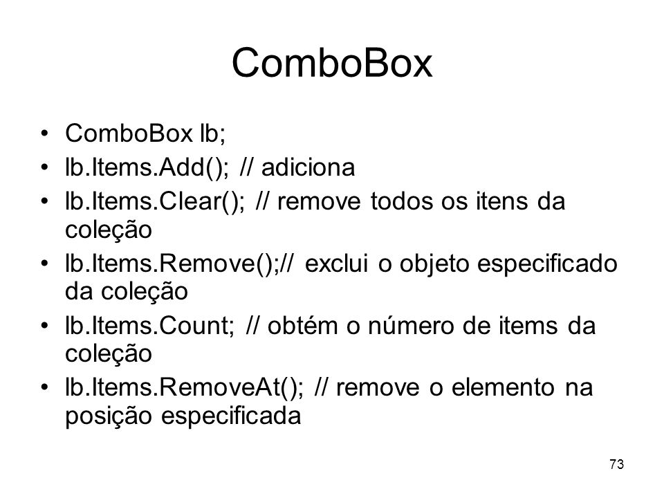ComboBox ComboBox lb; lb.Items.Add(); // adiciona