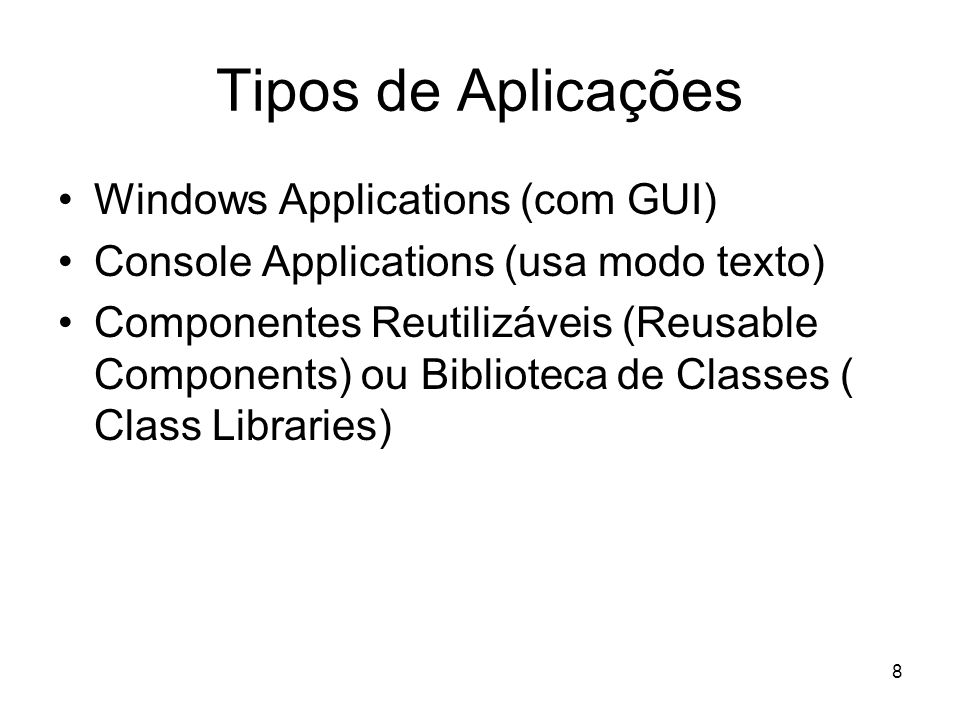 Tipos de Aplicações Windows Applications (com GUI)