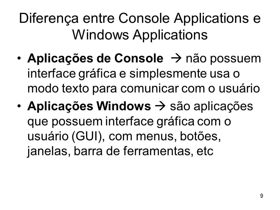 Diferença entre Console Applications e Windows Applications