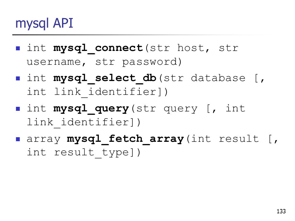 mysql API int mysql_connect(str host, str username, str password)