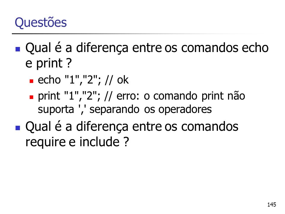 Qual é a diferença entre os comandos echo e print