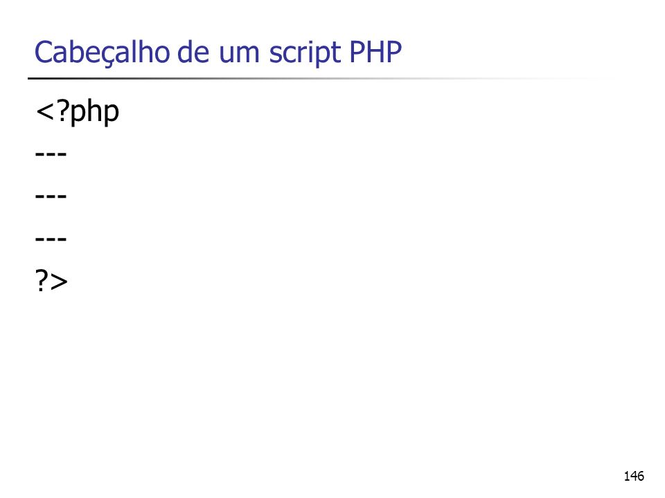 Cabeçalho de um script PHP