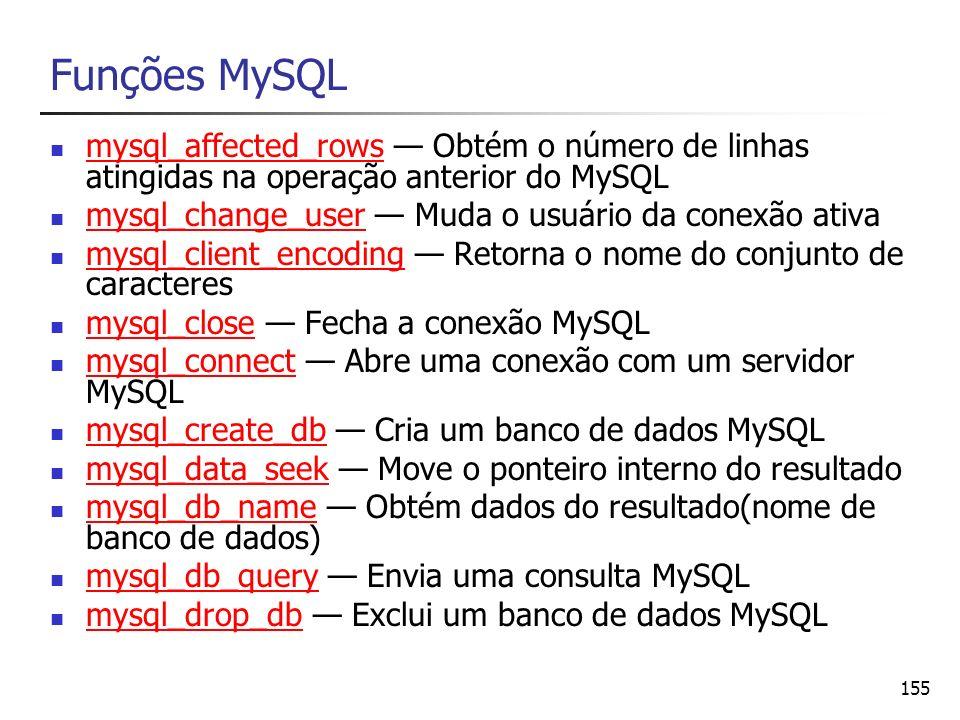 Funções MySQLmysql_affected_rows — Obtém o número de linhas atingidas na operação anterior do MySQL.